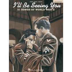 I'll Be Seeing You (2nd Edition) - 51 Songs Of World War II