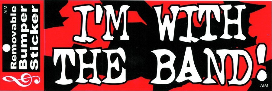 View larger image of I'm With The Band Bumper Sticker
