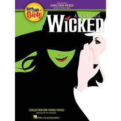 Let's All Sing Songs from Wicked - Piano/Vocal Score