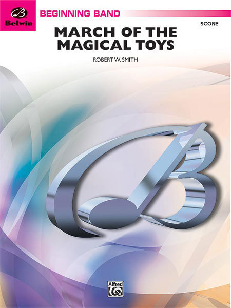 View larger image of March of the Magical Toys - Score & Parts, Grade 1