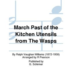 March Past of the Kitchen Utensils (from The Wasps) - Woodwind Choir