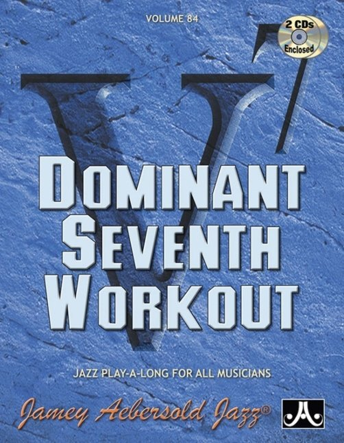 View larger image of Jamey Aebersold Jazz, Volume 84: Dominant Seventh Workout w/2CD