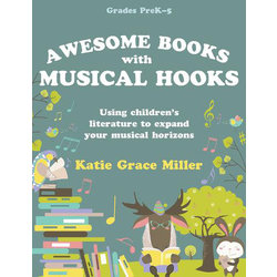 Awesome Books with Musical Hooks (Pre K-5)