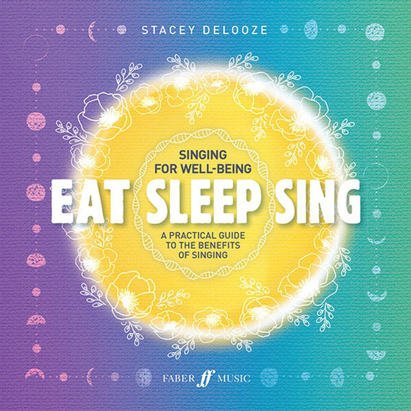 View larger image of Eat Sleep Sing: A Practical Guide to the Benefits of Singing