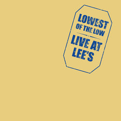 Lowest Of The Low - Live at Lee's (Vinyl)