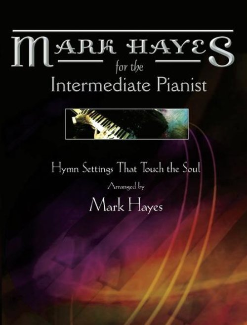 View larger image of Mark Hayes - Hymns for the Intermediate Pianist