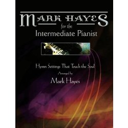 Mark Hayes - Hymns for the Intermediate Pianist