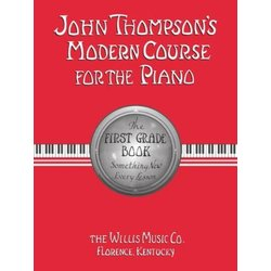 John Thompson's Modern Course For The Piano– First Grade