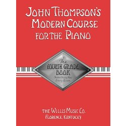 John Thompson's Modern Course for the Piano - Fourth Grade