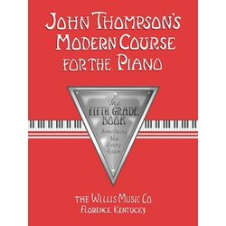 John Thompson's Modern Course for the Piano - Fifth Grade