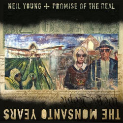 Neil Young + Promise Of The Real - The Monsanto Years (Vinyl)