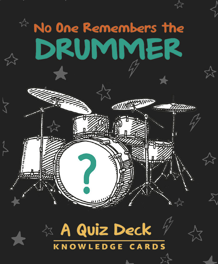 View larger image of No One Remembers the Drummer: A Quiz Deck Knowledge Cards