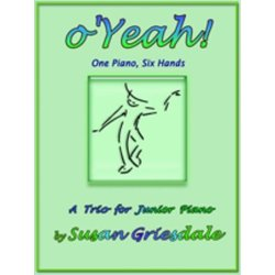 O Yeah! (Griesdale) - Piano Trio (1P6H)