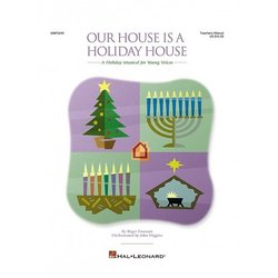 Our House Is a Holiday House (A Holiday Musical for Young Voices - Preview CD