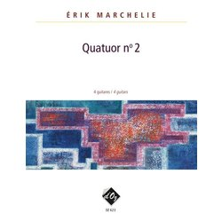 Quatuor No 2 (Marchelie) - Guitar Quartet