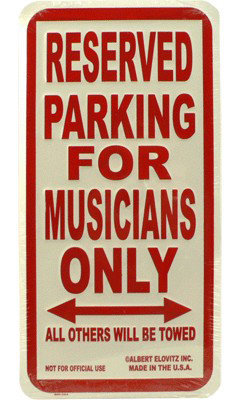 View larger image of Reserved Parking for Musicians Only Sign
