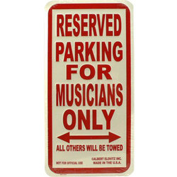 Reserved Parking for Musicians Only Sign
