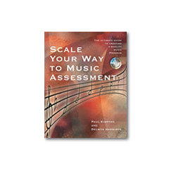 Scale Your Way to Music Assessment: The Ultimate Guide to Creating a Quality Music Program