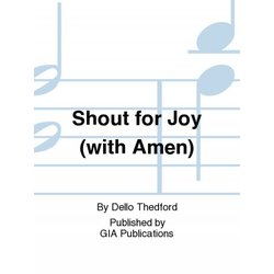Shout for Joy (With Amen), SATB Parts