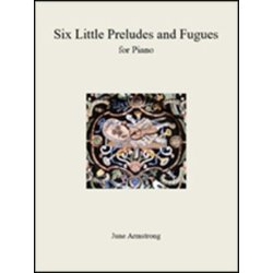 Six Little Preludes And Fugues (Armstrong) - Piano Solo