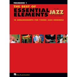 The Best of Essential Elements for Jazz Ensemble - Trombone 1