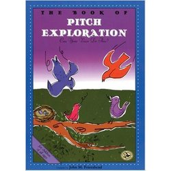 The Book of Pitch Exploration: First Steps in Music for Preschool and Beyond