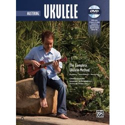 The Complete Ukulele Method - Mastering Ukulele w/DVD