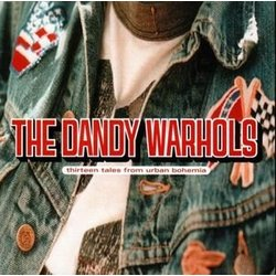 The Dandy Warhols - 13 Tales from Urban Bohemia (Vinyl)