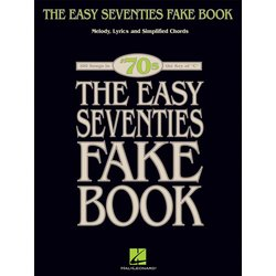 The Easy Seventies Fake Book - C Edition