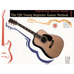 The FJH Young Beginner Guitar Method: Exploring Chords Book 1