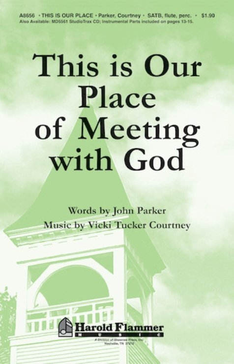 View larger image of This Is Our Place of Meeting with God, SATB Parts