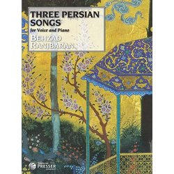 Three Persian Songs, Music for Voice and Piano