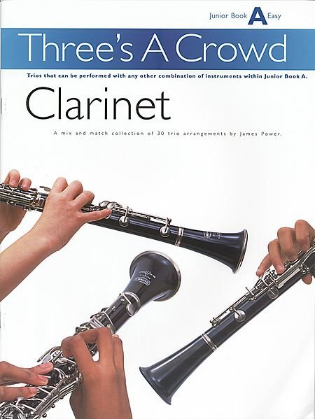 View larger image of Three's A Crowd Junior Bk A - Clarinet