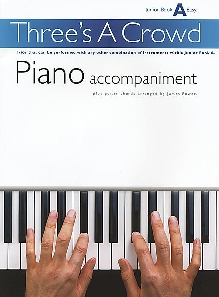 View larger image of Three's A Crowd Junior Bk A - Piano Accompaniment (Guitar Chords)