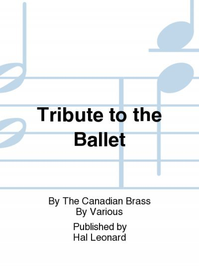 View larger image of Tribute to the Ballet - The Canadian Brass - (Brass Ensemble)