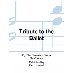 Tribute to the Ballet - The Canadian Brass - (Brass Ensemble)