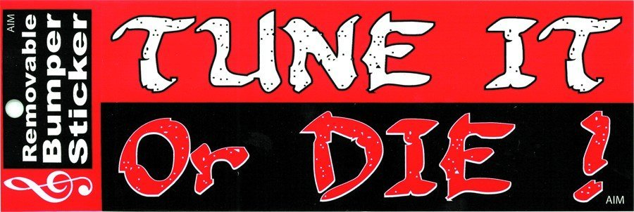 View larger image of Tune It Or Die Bumper Sticker