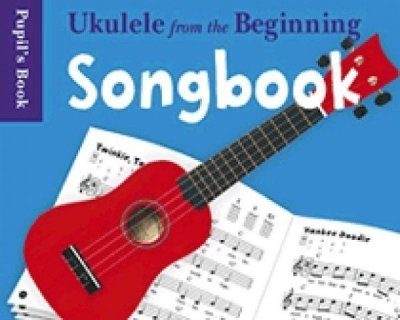 View larger image of Ukulele from the Beginning Songbook