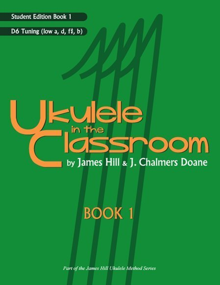 View larger image of Ukulele in the Classroom Book 1 - D6 Tuning - Student Edition