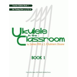 Ukulele in the Classroom Book 1 - D6 Tuning - Teacher Edition