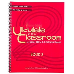 Ukulele in the Classroom Book 2 - C6 Tuning - Student Edition