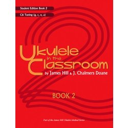 Ukulele in the Classroom Book 2 - D6 Tuning - Student Edition