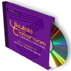 Ukulele in the Classroom Book 3 CD - D6 Tuning