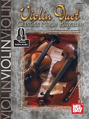 View larger image of Violin Duet Classics Made Playable - Book/Online Audio