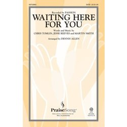 Waiting Here for You (Passion), SATB Parts
