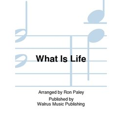 What is Life - Score & Parts, Grade 3