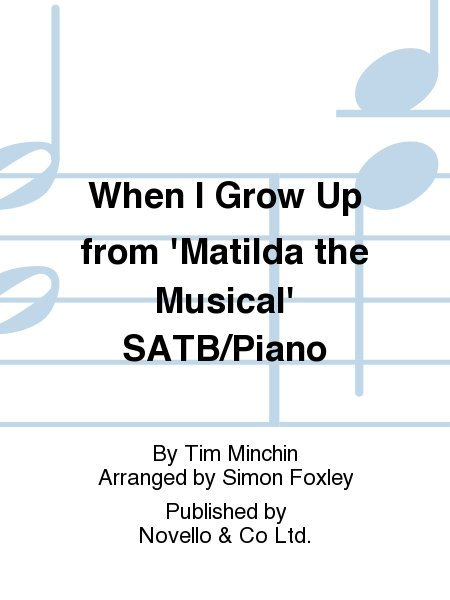 View larger image of When I Grow Up (from Matilda The Musical) - SATB/Piano, Parts