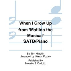 When I Grow Up (from Matilda The Musical) - SATB/Piano, Parts